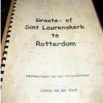 Herinneringen van een kostersdochter uit de Groote- of Sint Laurenskerk te Rotterdam. Persoonlijke verhalen. Tijdspanne: jaren dertig tot begin jaren veertig.